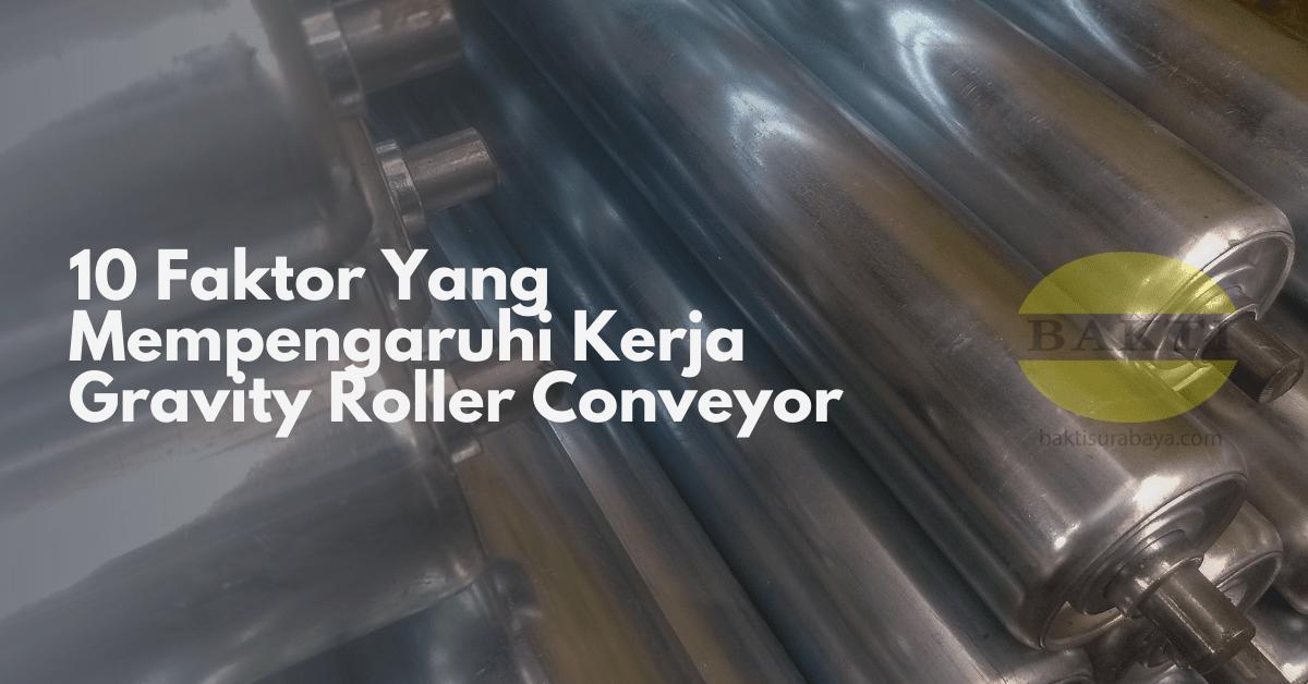 10 Faktor Yang Mempengaruhi Kerja Gravity Roller Conveyor