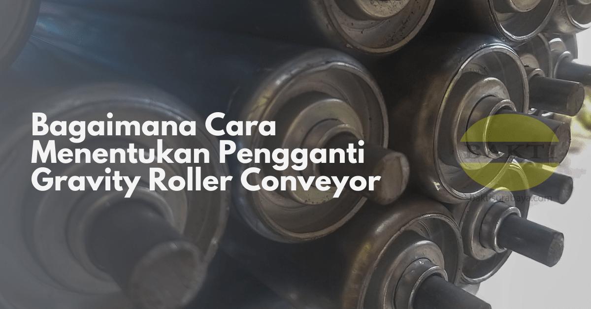 Bagaimana Cara Menentukan Pengganti Gravity Roller Conveyor