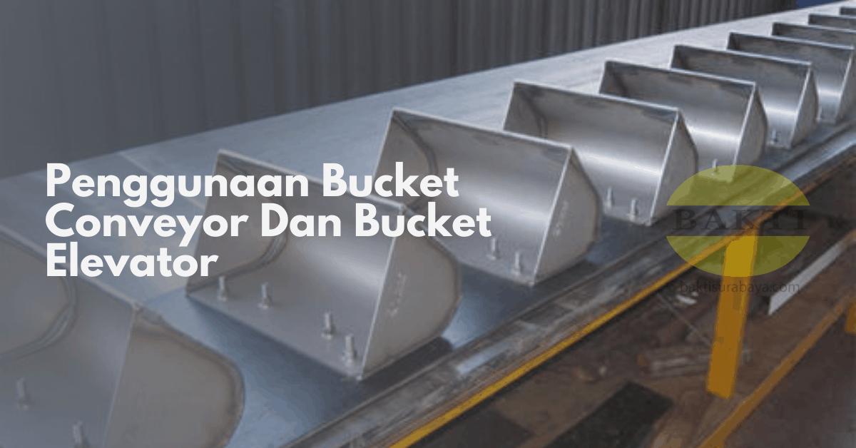 Penggunaan Bucket Conveyor Dan Bucket Elevator