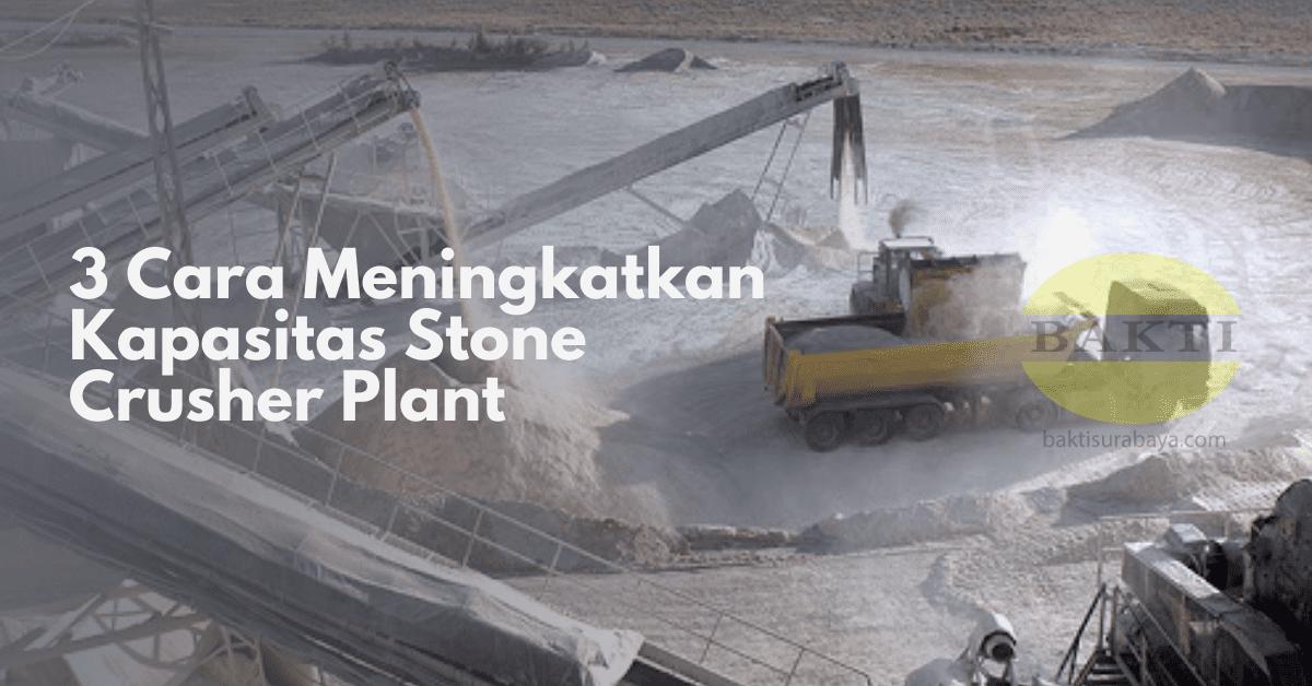 3 Cara Meningkatkan Kapasitas Stone Crusher Plant Cover
