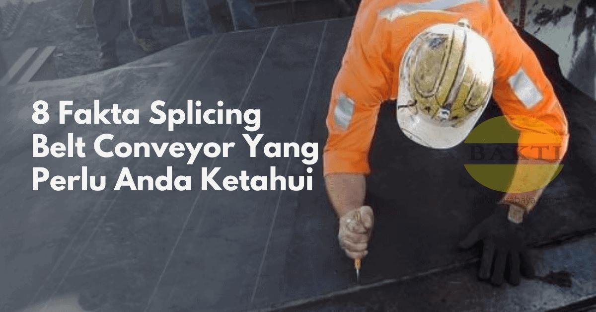 8 Fakta Splicing Belt Conveyor Yang Perlu Anda Ketahui Cover