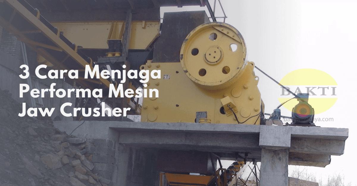 3 Cara Menjaga Performa Mesin Jaw Crusher Cover
